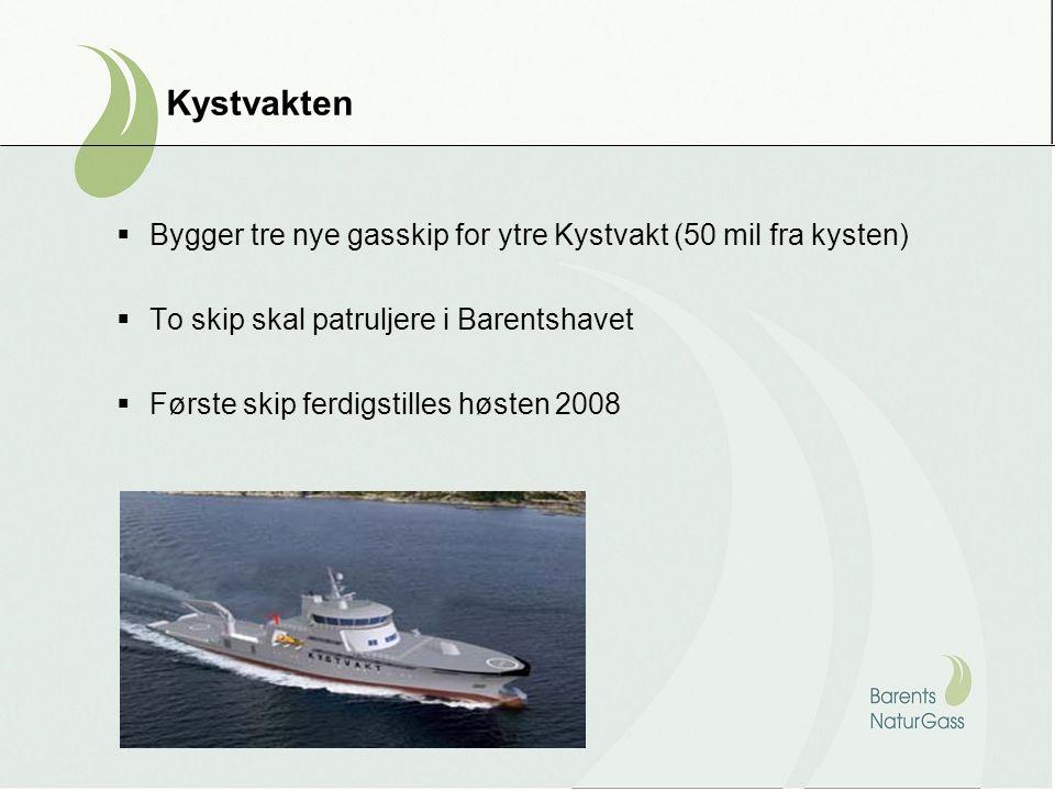 Kystvakten  Bygger tre nye gasskip for ytre Kystvakt (50 mil fra kysten)  To skip skal patruljere i Barentshavet  Første skip ferdigstilles høsten