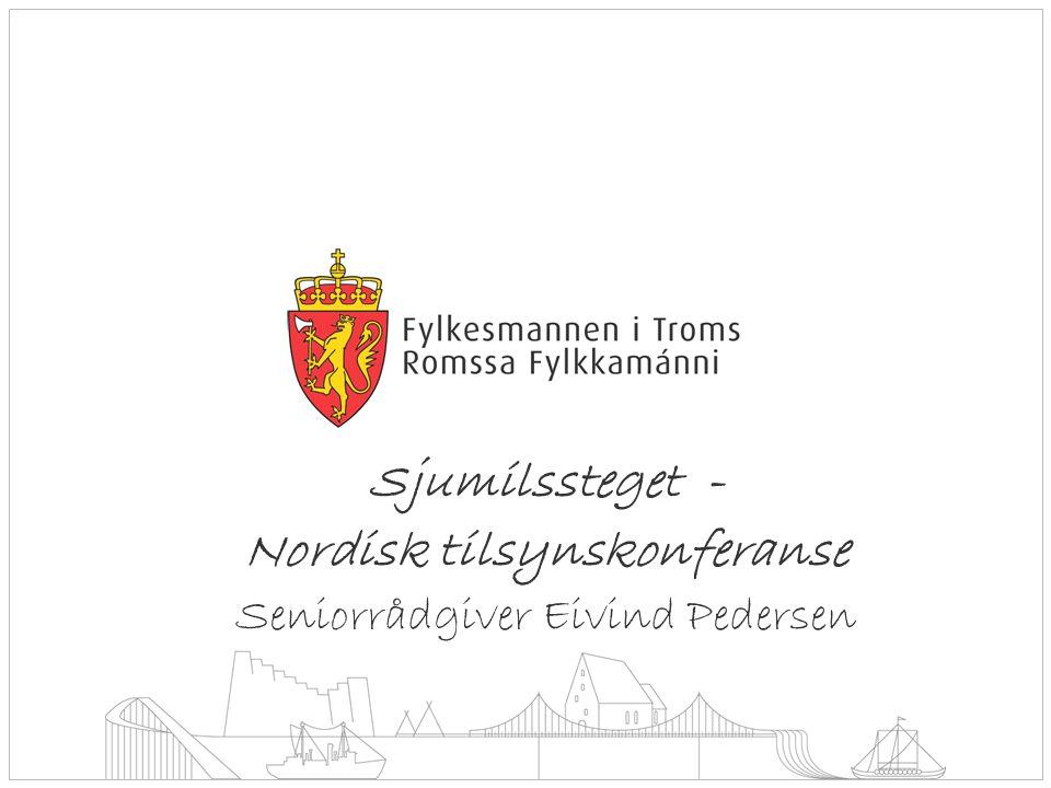 Sjumilssteget - Nordisk tilsynskonferanse Seniorrådgiver Eivind Pedersen