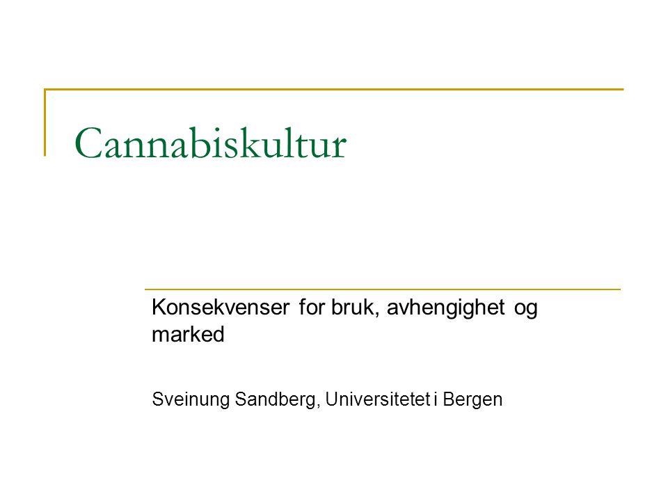 To studier: Gatekapital + Cannabiskultur Data - Over 100 dybdeintervju med hasjrøykere, selgere, smuglere, dyrkere og medisinske brukere (Sandberg og Pedersen) - Etnografisk feltarbeid langs Akerselva i Oslo (Sandberg og Pedersen) - Ung i Norge, Longitudinell (Pedersen)