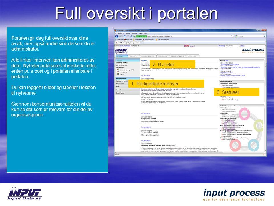 Full oversikt i portalen Portalen gir deg full oversikt over dine avvik, men også andre sine dersom du er administrator.