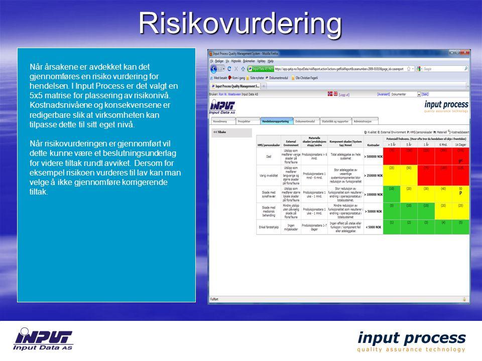 Risikovurdering Når årsakene er avdekket kan det gjennomføres en risiko vurdering for hendelsen.