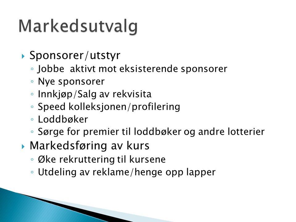  Sponsorer/utstyr ◦ Jobbe aktivt mot eksisterende sponsorer ◦ Nye sponsorer ◦ Innkjøp/Salg av rekvisita ◦ Speed kolleksjonen/profilering ◦ Loddbøker