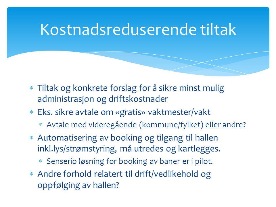  Tiltak og konkrete forslag for å sikre minst mulig administrasjon og driftskostnader  Eks.