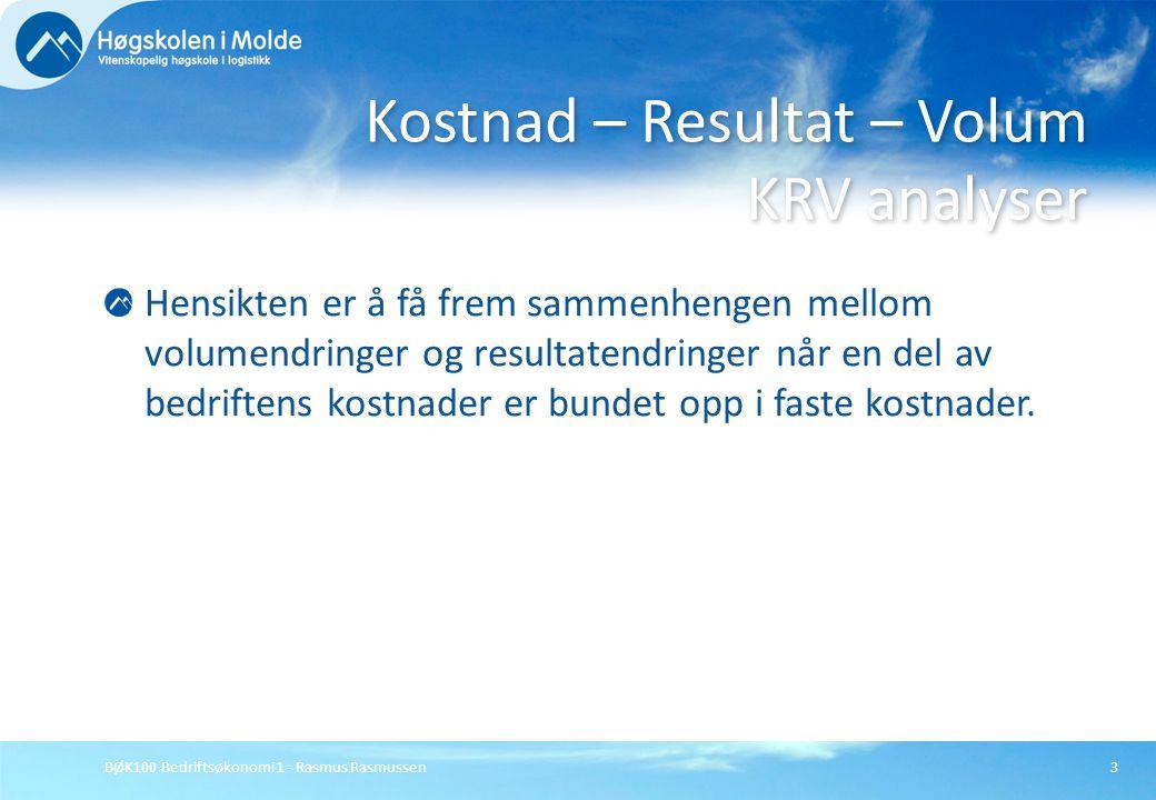 BØK100 Bedriftsøkonomi 1 - Rasmus Rasmussen3 Hensikten er å få frem sammenhengen mellom volumendringer og resultatendringer når en del av bedriftens k