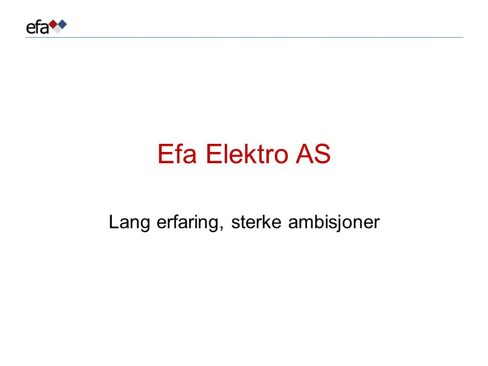Efa Elektro AS Lang erfaring, sterke ambisjoner