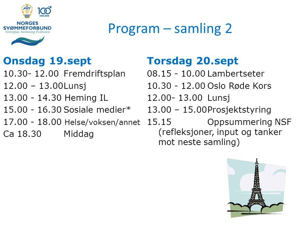 Program – samling 2 Onsdag 19.sept 10.30- 12.00Fremdriftsplan 12.00 – 13.00Lunsj 13.00 - 14.30 Heming IL 15.00 - 16.30Sosiale medier* 17.00 - 18.00 Helse/voksen/annet Ca 18.30Middag Torsdag 20.sept 08.15 - 10.00Lambertseter 10.30 - 12.00Oslo Røde Kors 12.00- 13.00Lunsj 13.00 – 15.00Prosjektstyring 15.15 Oppsummering NSF (refleksjoner, input og tanker mot neste samling)