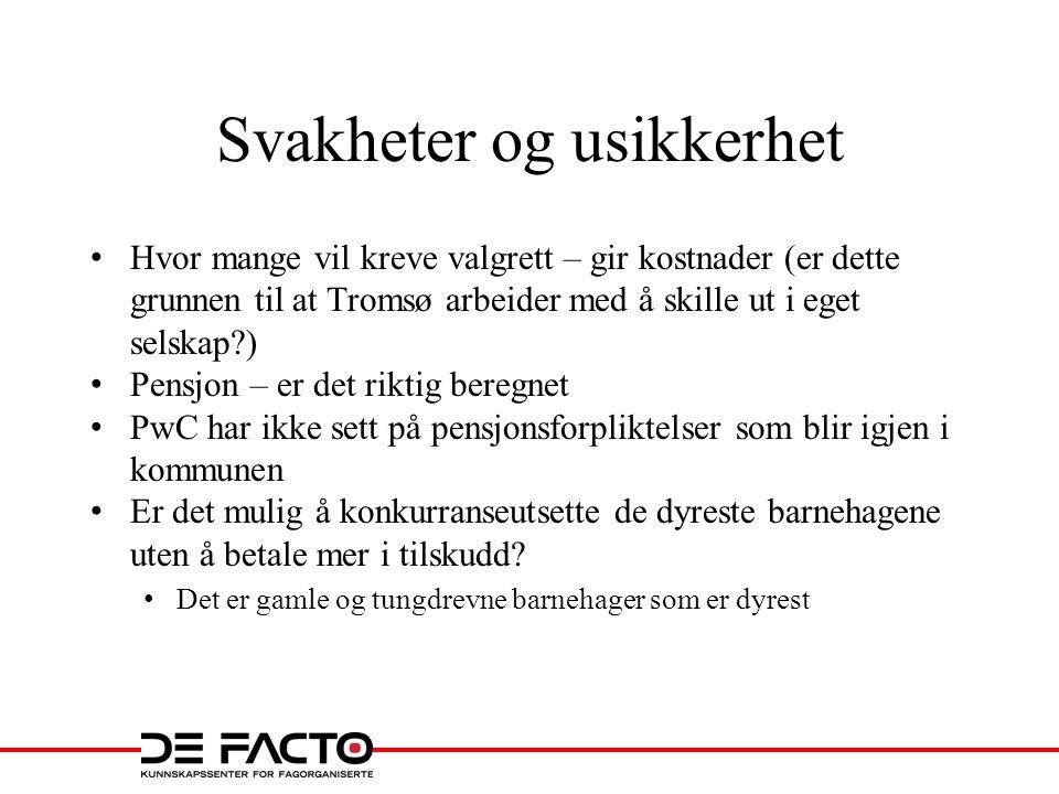Svakheter og usikkerhet • Hvor mange vil kreve valgrett – gir kostnader (er dette grunnen til at Tromsø arbeider med å skille ut i eget selskap?) • Pe