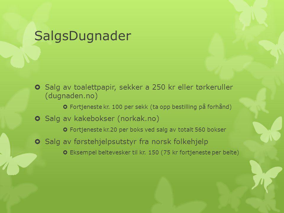 SalgsDugnader  Salg av toalettpapir, sekker a 250 kr eller tørkeruller (dugnaden.no)  Fortjeneste kr.