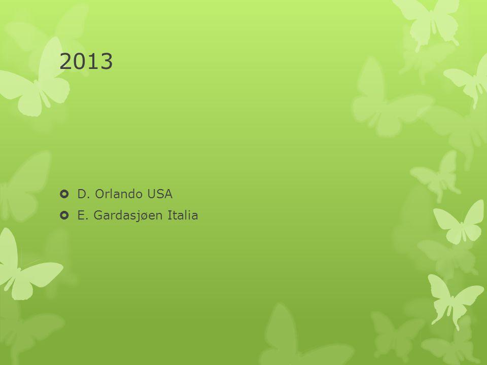 2013  D. Orlando USA  E. Gardasjøen Italia