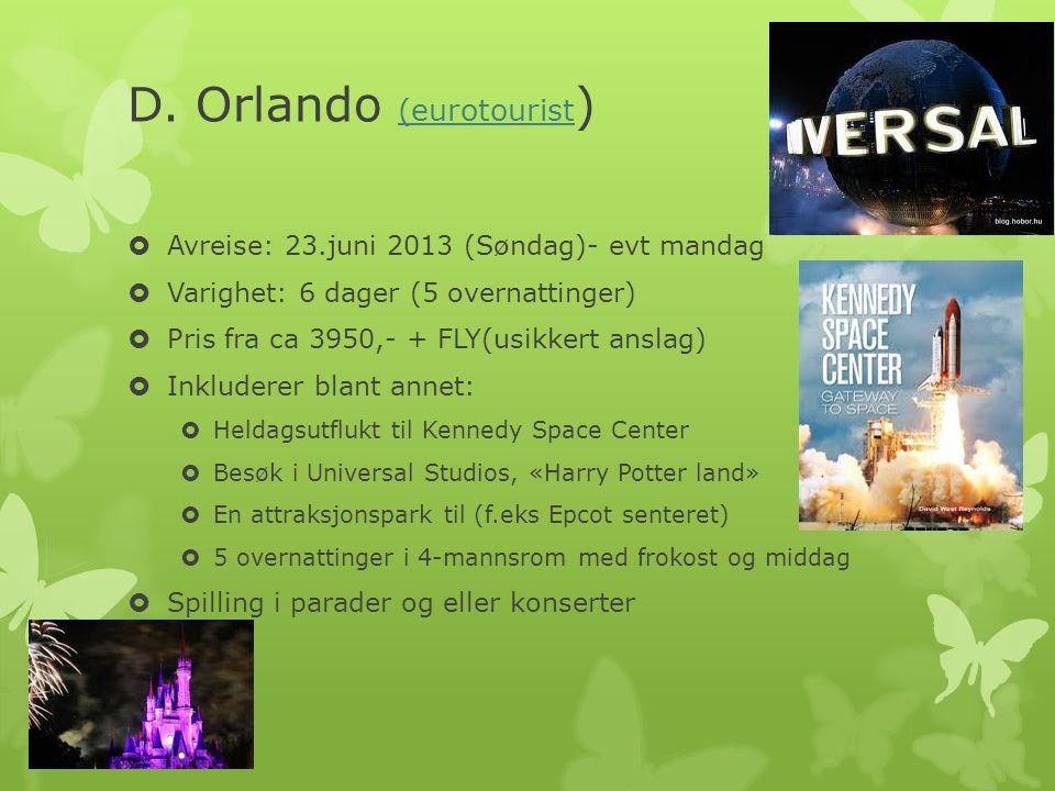 D. Orlando (eurotourist ) (eurotourist  Avreise: 23.juni 2013 (Søndag)- evt mandag  Varighet: 6 dager (5 overnattinger)  Pris fra ca 3950,- + FLY(u