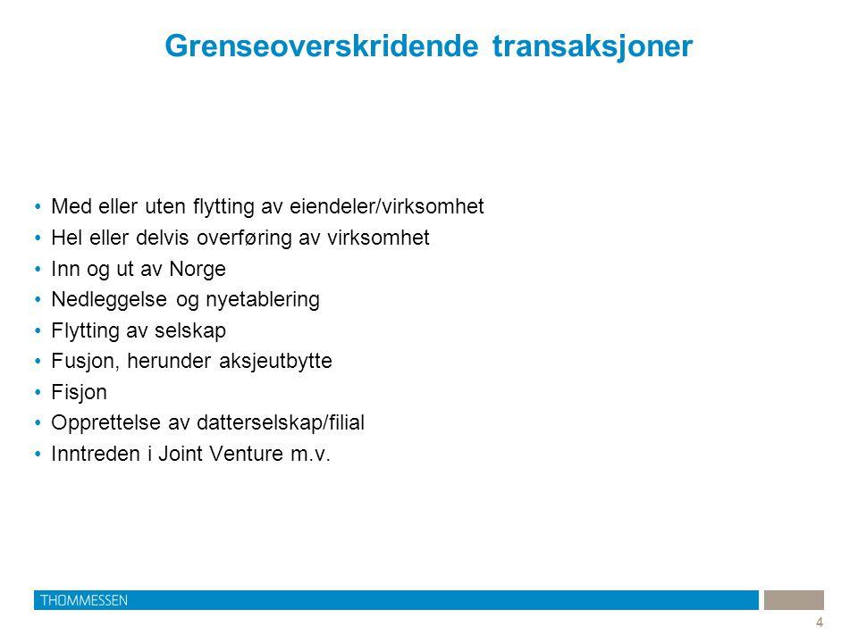 Grenseoverskridende transaksjoner 4 •Med eller uten flytting av eiendeler/virksomhet •Hel eller delvis overføring av virksomhet •Inn og ut av Norge •N