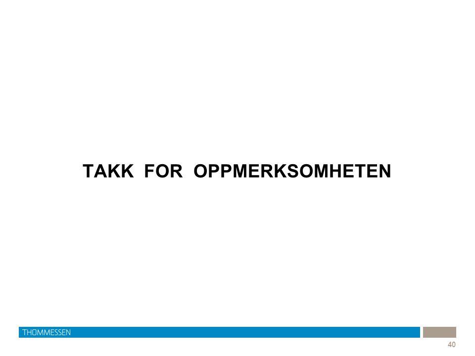 40 TAKK FOR OPPMERKSOMHETEN