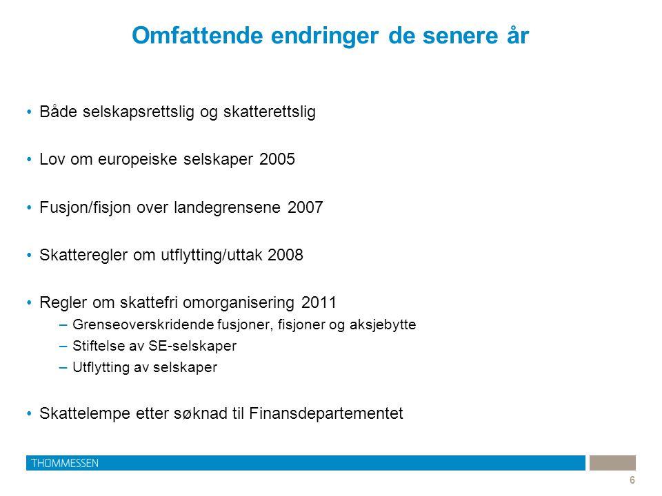 Omfattende endringer de senere år 6 •Både selskapsrettslig og skatterettslig •Lov om europeiske selskaper 2005 •Fusjon/fisjon over landegrensene 2007