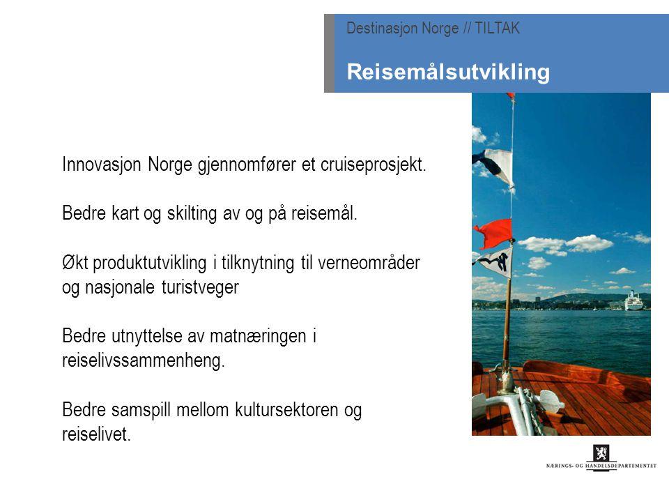 Innovasjon Norge gjennomfører et cruiseprosjekt. Bedre kart og skilting av og på reisemål. Økt produktutvikling i tilknytning til verneområder og nasj