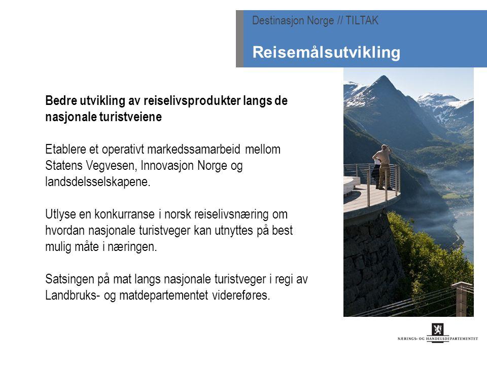 Bedre utvikling av reiselivsprodukter langs de nasjonale turistveiene Etablere et operativt markedssamarbeid mellom Statens Vegvesen, Innovasjon Norge og landsdelsselskapene.