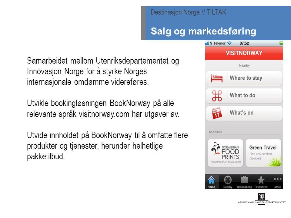 Samarbeidet mellom Utenriksdepartementet og Innovasjon Norge for å styrke Norges internasjonale omdømme videreføres. Utvikle bookingløsningen BookNorw