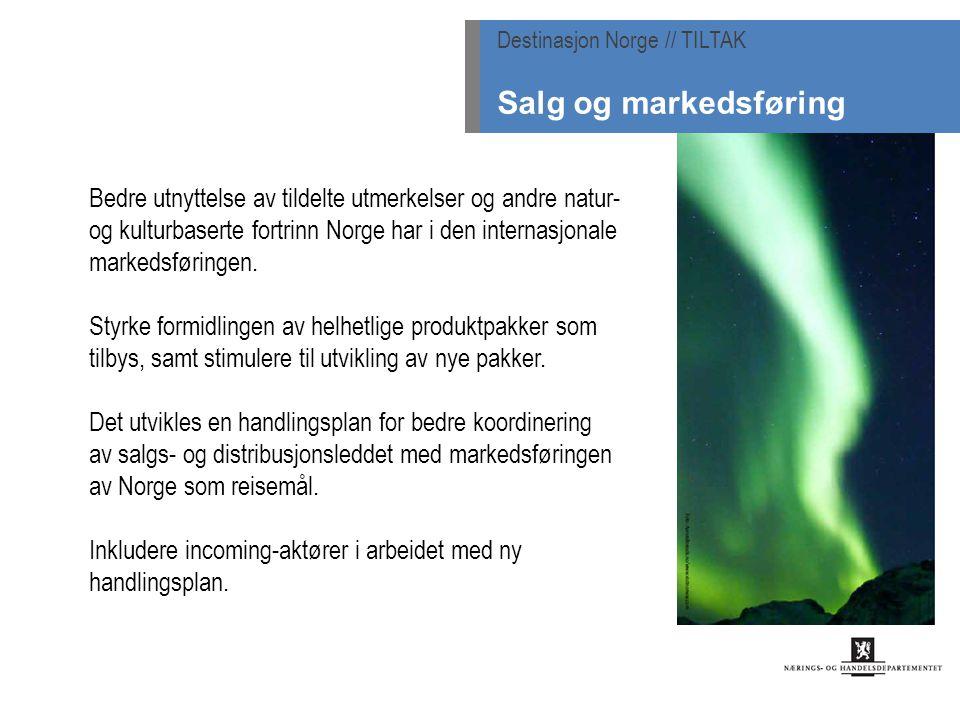 Bedre utnyttelse av tildelte utmerkelser og andre natur- og kulturbaserte fortrinn Norge har i den internasjonale markedsføringen.