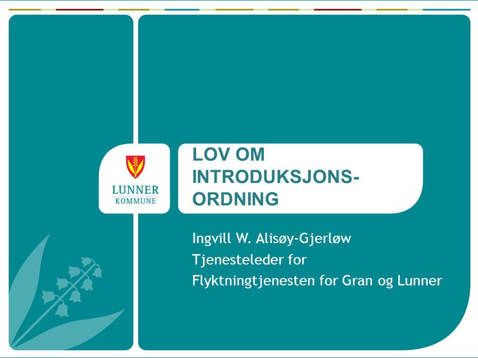 LOV OM INTRODUKSJONS- ORDNING Ingvill W.