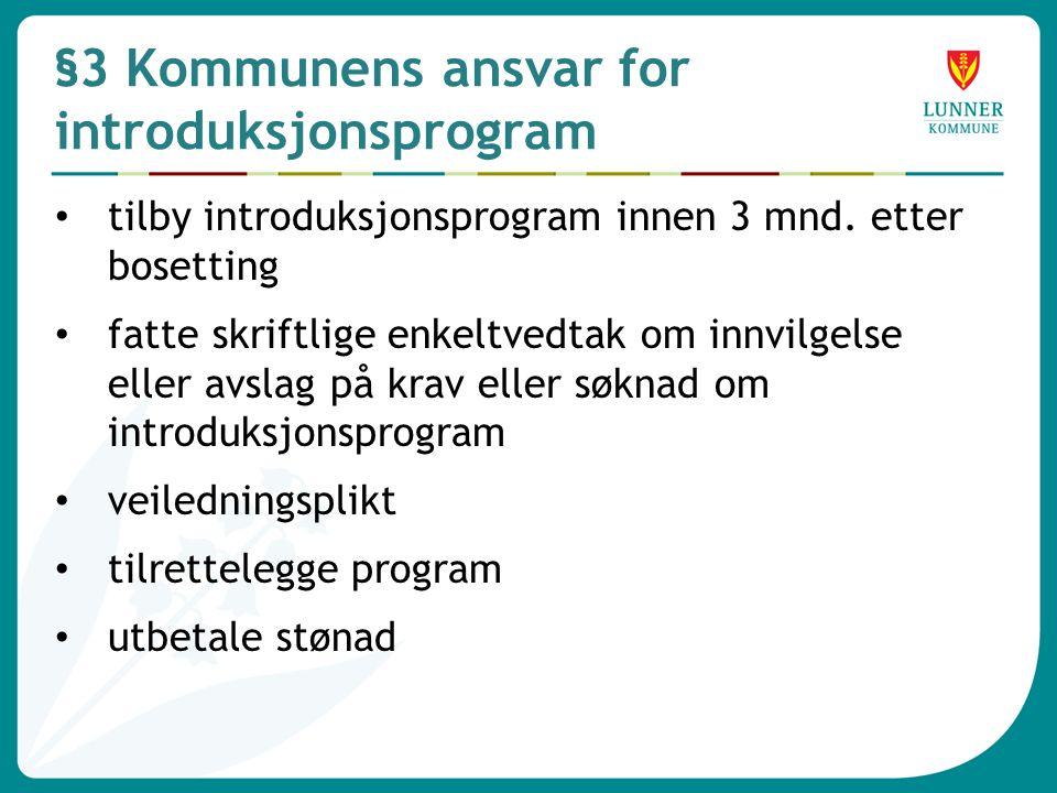 §3 Kommunens ansvar for introduksjonsprogram • tilby introduksjonsprogram innen 3 mnd.