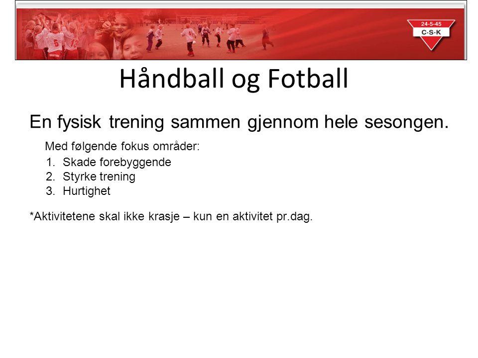 Håndball og Fotball En fysisk trening sammen gjennom hele sesongen.