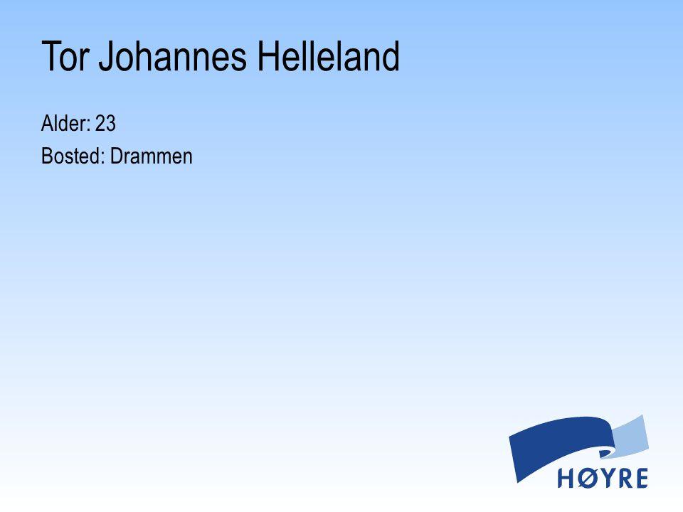 Alder: 23 Bosted: Drammen Tor Johannes Helleland