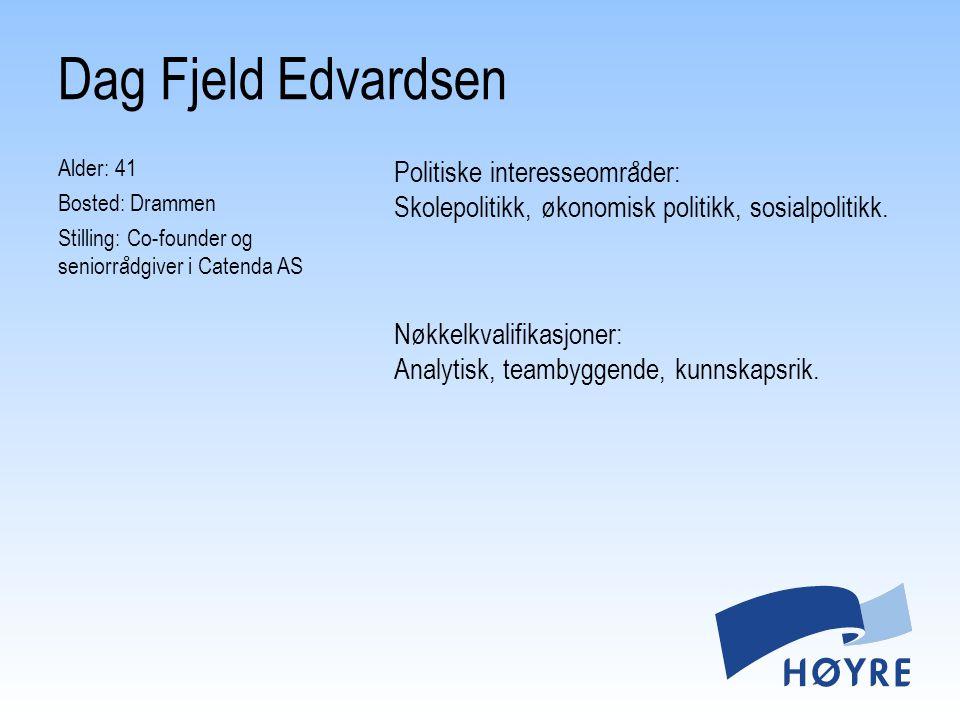Alder: 41 Bosted: Drammen Stilling: Co-founder og seniorra ̊ dgiver i Catenda AS Politiske interesseomra ̊ der: Skolepolitikk, økonomisk politikk, sosialpolitikk.