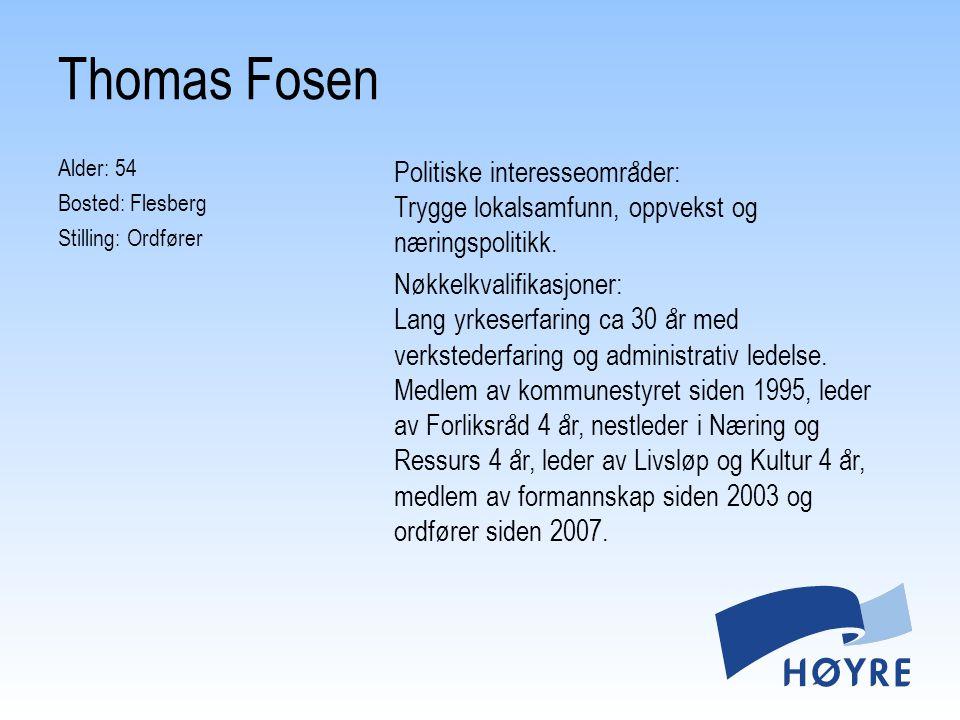 Alder: 54 Bosted: Flesberg Stilling: Ordfører Politiske interesseomra ̊ der: Trygge lokalsamfunn, oppvekst og næringspolitikk.