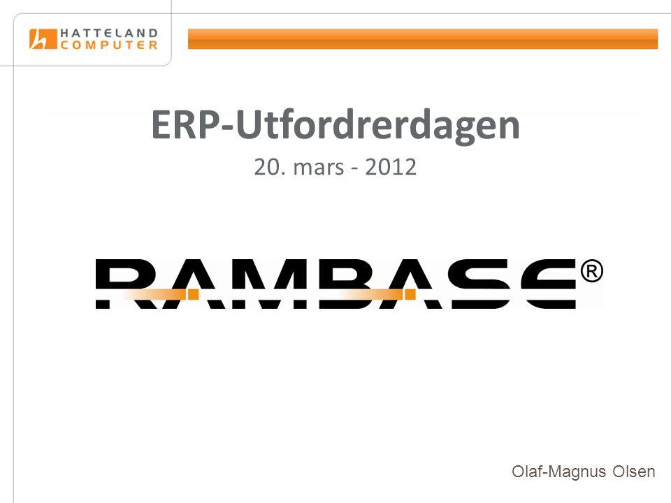 ERP-Utfordrerdagen 20. mars - 2012 Olaf-Magnus Olsen