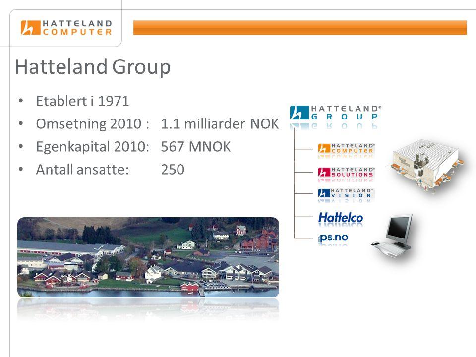 Hatteland Group • Etablert i 1971 • Omsetning 2010 : 1.1 milliarder NOK • Egenkapital 2010: 567 MNOK • Antall ansatte: 250