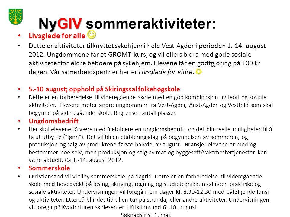 NyGIV NyGIV sommeraktiviteter:  • Livsglede for alle   • Dette er aktiviteter tilknyttet sykehjem i hele Vest-Agder i perioden 1.-14. august 2012.