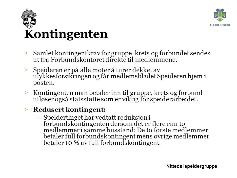 Nittedal speidergruppe Kontingenten > Samlet kontingentkrav for gruppe, krets og forbundet sendes ut fra Forbundskontoret direkte til medlemmene.