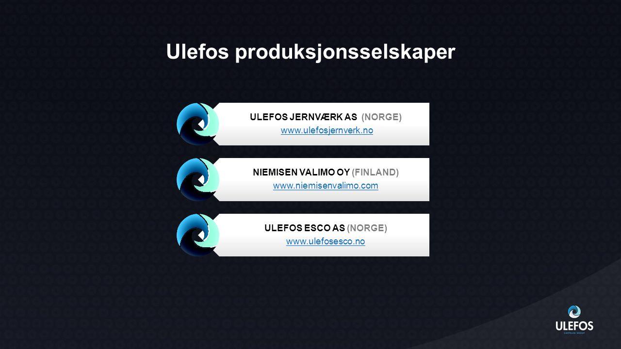 Ulefos produksjonsselskaper ULEFOS JERNVÆRK AS (NORGE) www.ulefosjernverk.no NIEMISEN VALIMO OY (FINLAND) www.niemisenvalimo.com ULEFOS ESCO AS (NORGE