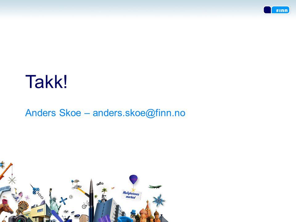 Takk! Anders Skoe – anders.skoe@finn.no