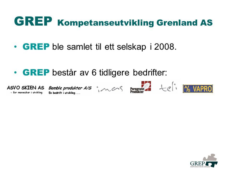 GREP Kompetanseutvikling Grenland AS • GREP ble samlet til ett selskap i 2008.