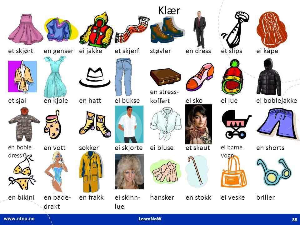 LearnNoW Klær 38 et skjørten genserei jakkeet skjerfstøvleren dresset slipsei kåpe et sjalen kjoleen hattei bukse en stress- koffert ei skoei lueei bo