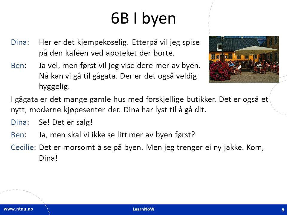 LearnNoW 6B I byen Dina:Her er det kjempekoselig.