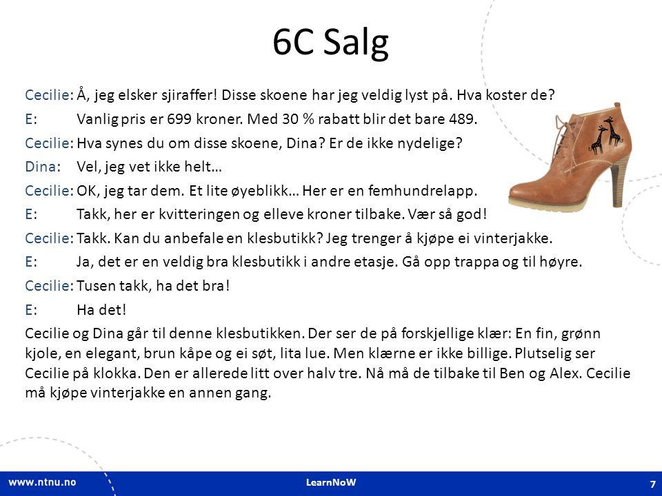 LearnNoW 6C Salg Cecilie:Å, jeg elsker sjiraffer! Disse skoene har jeg veldig lyst på. Hva koster de? E:Vanlig pris er 699 kroner. Med 30 % rabatt bli