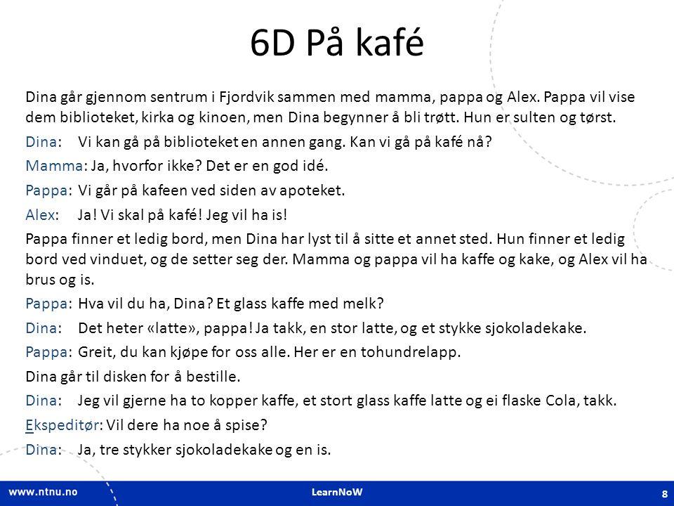 LearnNoW 6D På kafé Dina går gjennom sentrum i Fjordvik sammen med mamma, pappa og Alex.
