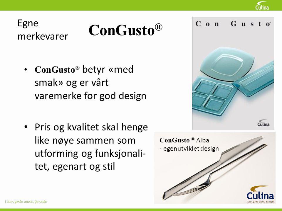 • ConGusto ® betyr «med smak» og er vårt varemerke for god design • Pris og kvalitet skal henge like nøye sammen som utforming og funksjonali- tet, egenart og stil Egne merkevarer ConGusto ® Alba - egenutviklet design ConGusto ®