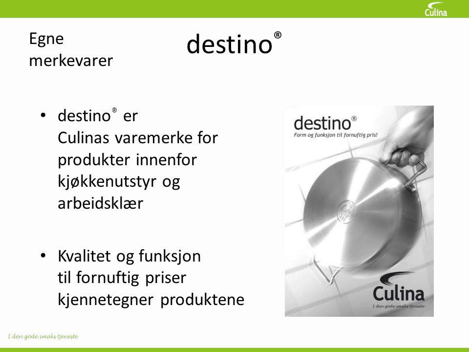 destino ® • destino ® er Culinas varemerke for produkter innenfor kjøkkenutstyr og arbeidsklær • Kvalitet og funksjon til fornuftig priser kjennetegner produktene Egne merkevarer