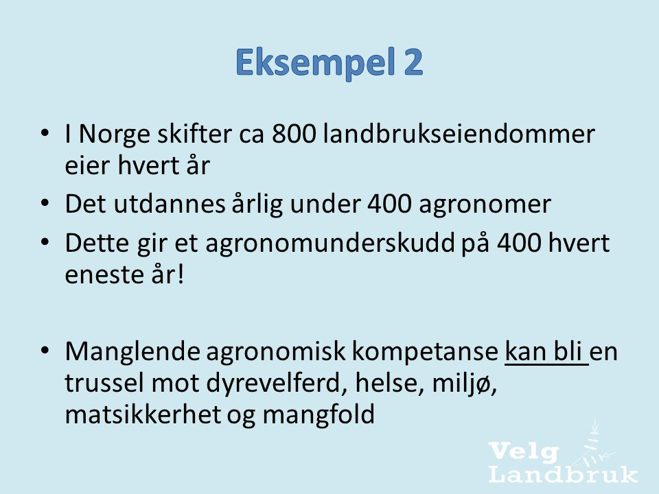 Norsk Landbruksrådgivning: • Av NLRs 270 medarbeidere vil 70 gå av med pensjon fram til 2020. • NLR har de siste årene ansatt ca 20 nye per år. Totalt