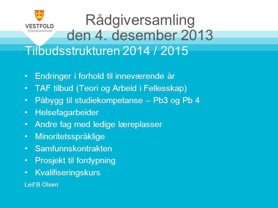 Kommunene og lærekontrakter KommuneInnbyggereLærlinger 2012 - 2013 Andebu54005 – 7 Svelvik66001 – 9 Hof30003 – 2 Holmestrand1020015 – 17 Horten2630020 – 21 Lardal24003 – 2 Larvik4300037 – 48 Nøtterøy2100010 – 12 Re900011 – 12 Sande87006 – 12 Sandefjord4410027 – 24 Stokke1120014 – 14 Tjøme48002 – 5 Tønsberg4070036 - 35