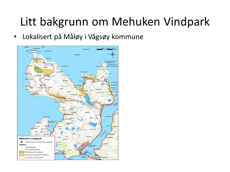 Litt bakgrunn om Mehuken Vindpark • Lokalisert på Måløy i Vågsøy kommune
