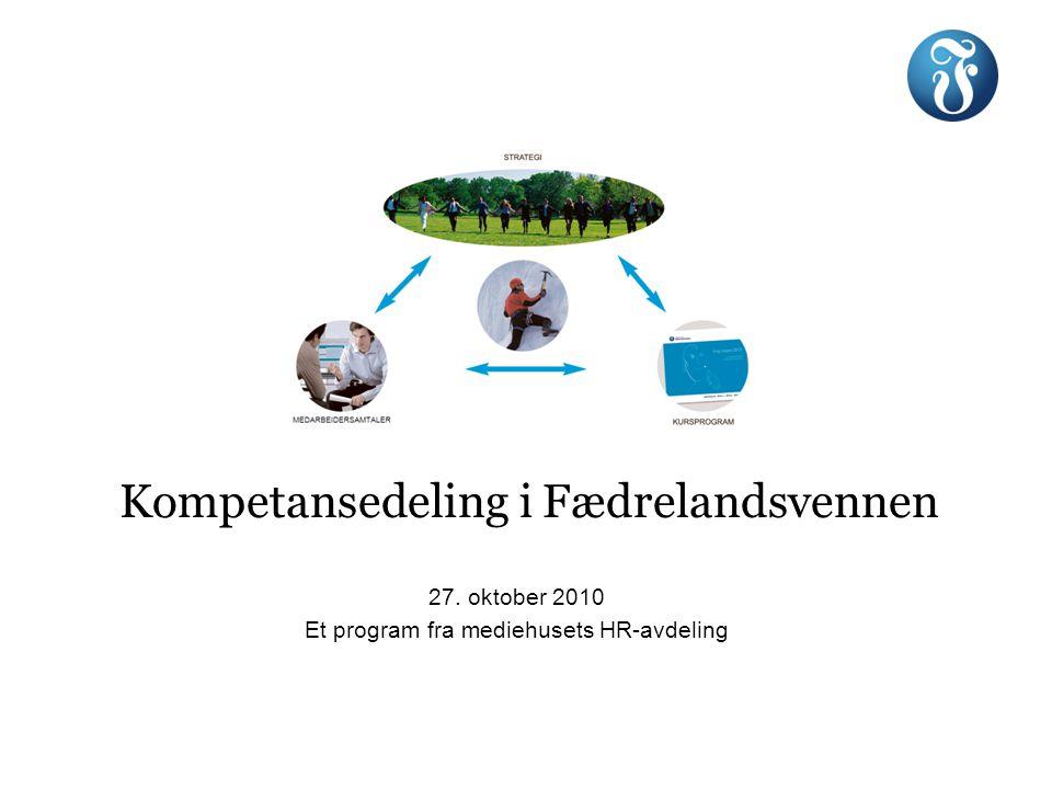 Kompetansedeling i Fædrelandsvennen 27. oktober 2010 Et program fra mediehusets HR-avdeling