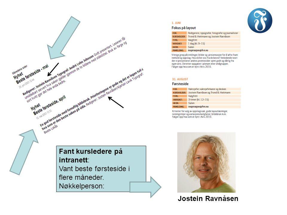 Jostein Ravnåsen Fant kursledere på intranett: Vant beste førsteside i flere måneder. Nøkkelperson: