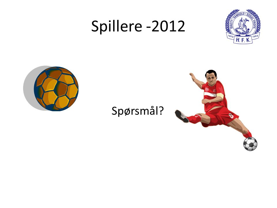 Spillere -2012 Spørsmål?