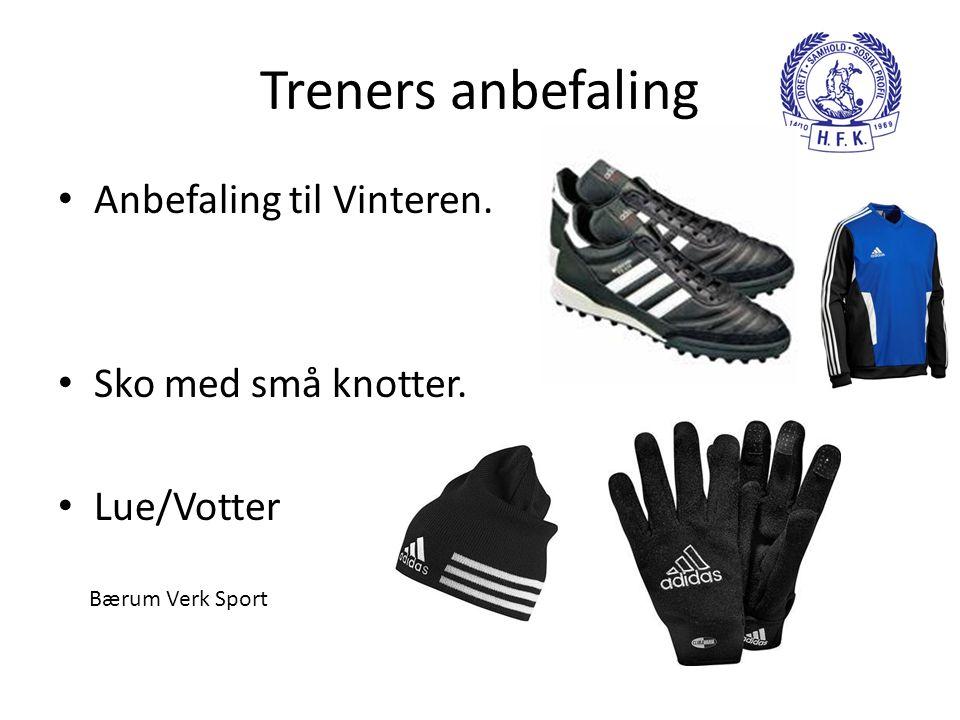 Treners anbefaling • Anbefaling til Vinteren. • Sko med små knotter. • Lue/Votter Bærum Verk Sport