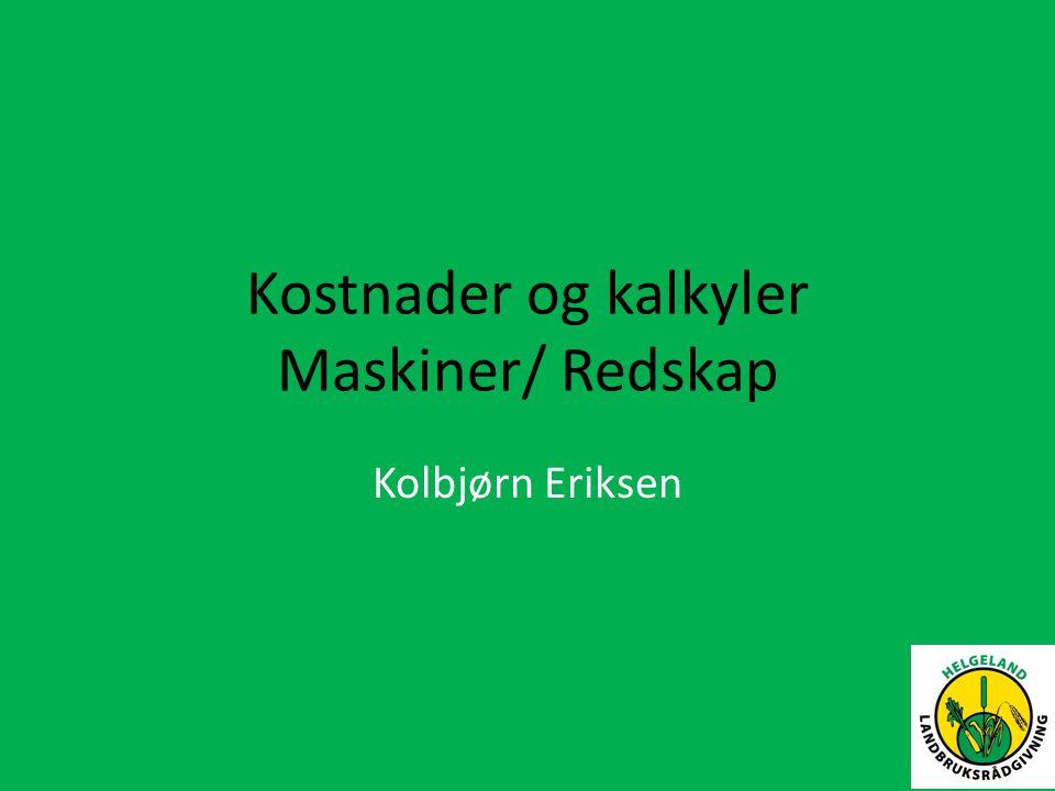 Kostnader og kalkyler Maskiner/ Redskap Kolbjørn Eriksen
