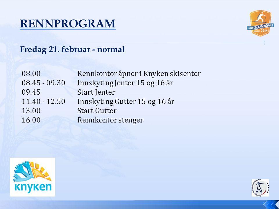 08.00 Rennkontor åpner i Knyken skisenter 08.45 - 09.30 Innskyting Jenter 15 og 16 år 09.45 Start Jenter 11.40 - 12.50 Innskyting Gutter 15 og 16 år 1