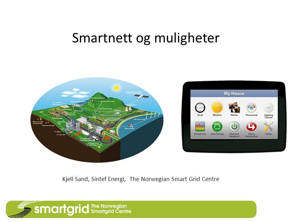 Smartnett og muligheter Kjell Sand, Sintef Energi, The Norwegian Smart Grid Centre
